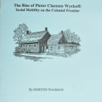 The Rise of Pieter Claessen Wyckoff: Social Mobility on the Colonial Frontier